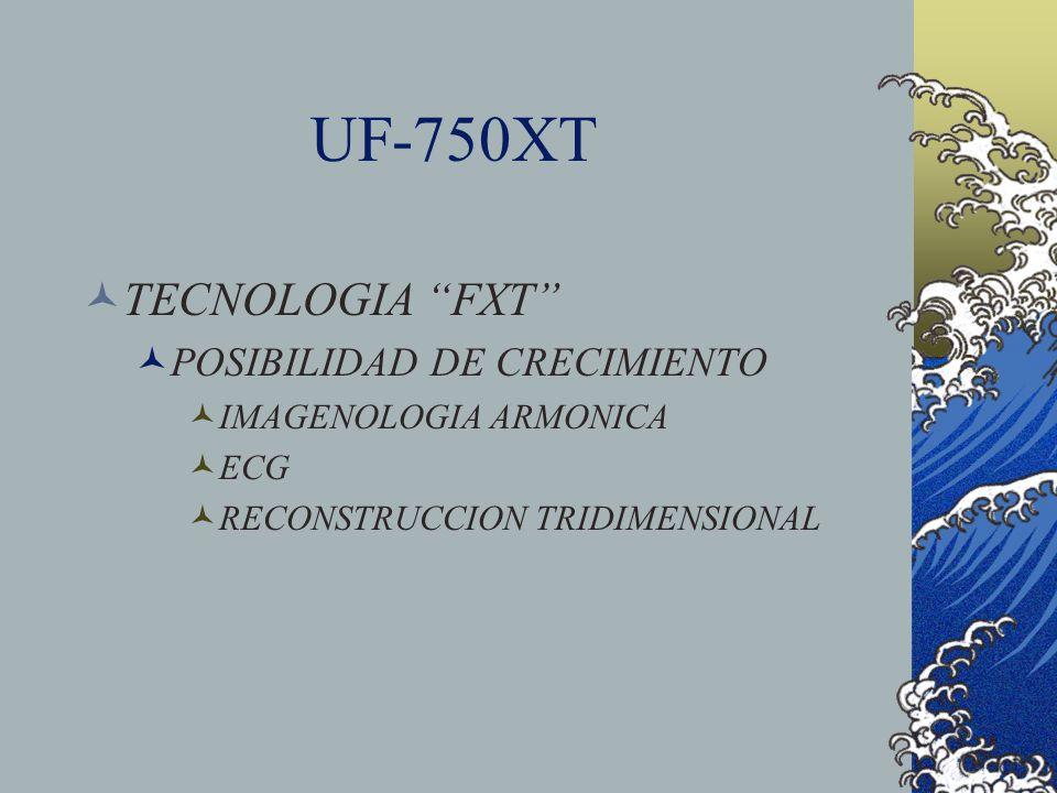 UF-750XT TECNOLOGIA FXT POSIBILIDAD DE CRECIMIENTO