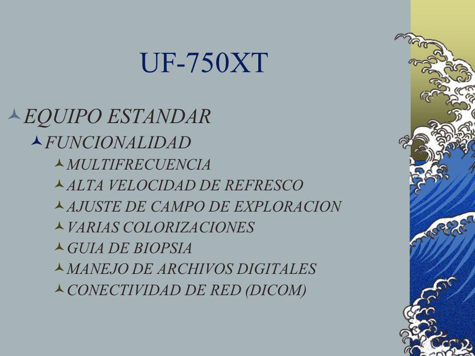 UF-750XT EQUIPO ESTANDAR FUNCIONALIDAD MULTIFRECUENCIA