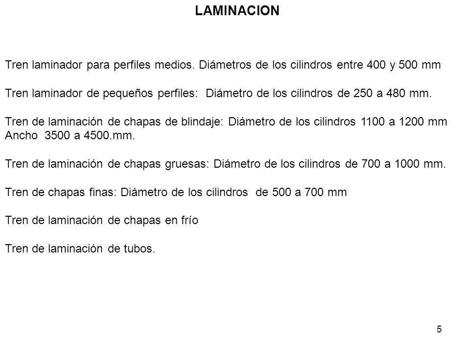 LAMINACION Tren laminador para perfiles medios. Diámetros de los cilindros entre 400 y 500 mm.