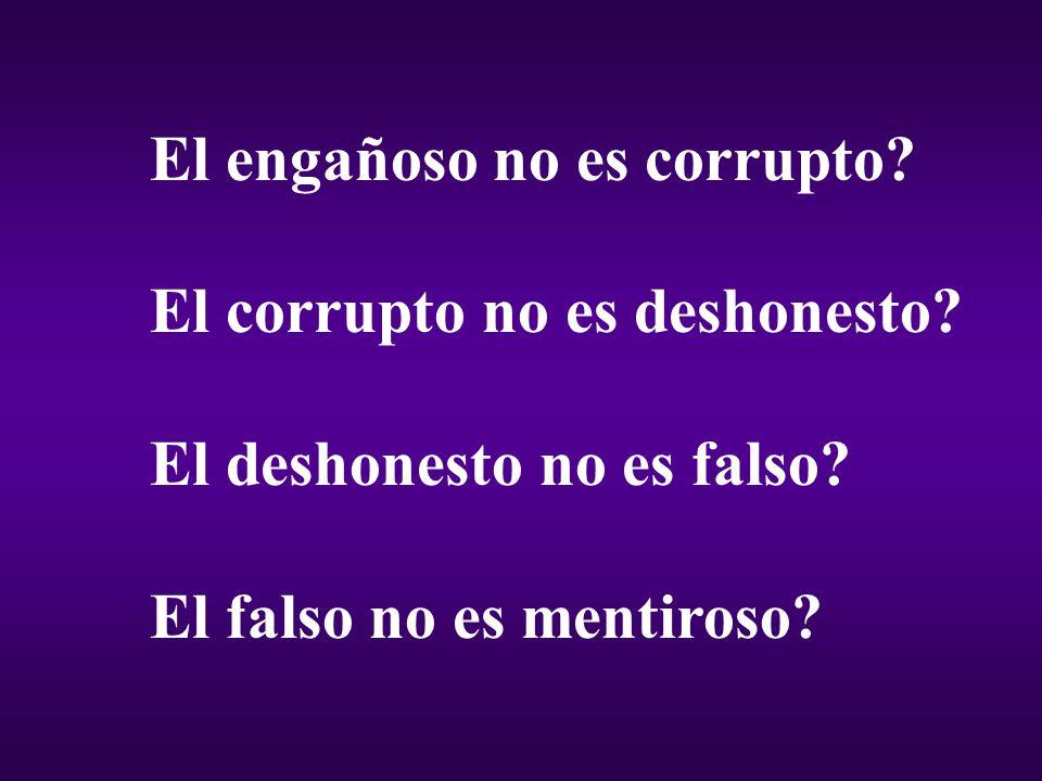 El engañoso no es corrupto