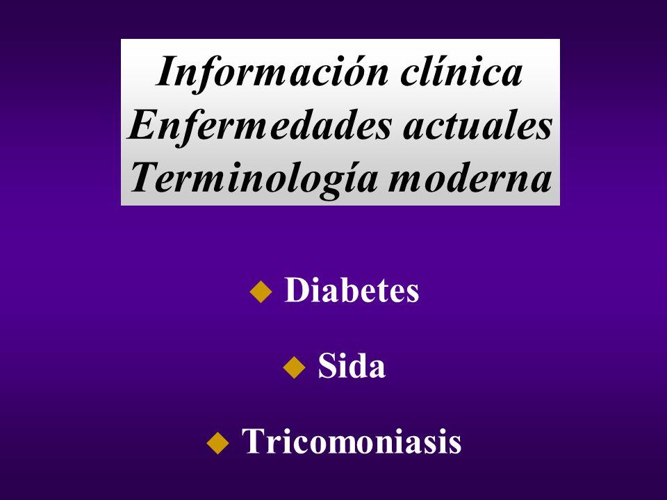 Información clínica Enfermedades actuales Terminología moderna