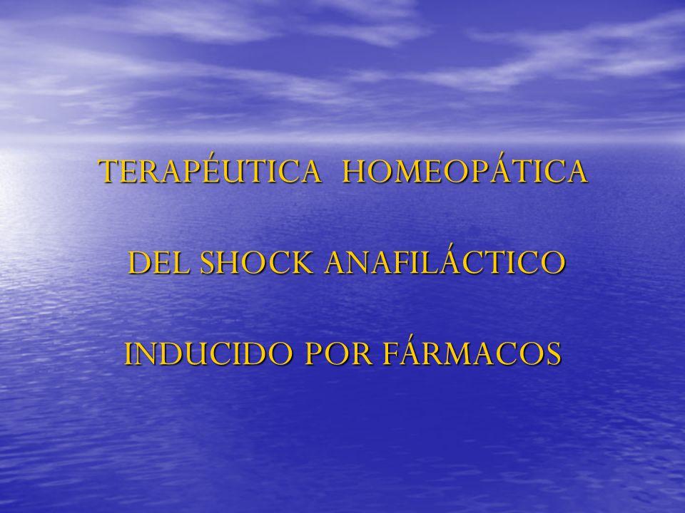 TERAPÉUTICA HOMEOPÁTICA DEL SHOCK ANAFILÁCTICO INDUCIDO POR FÁRMACOS