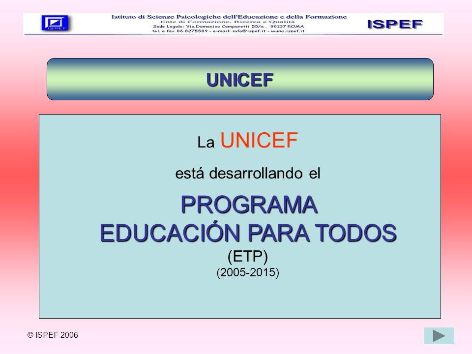 PROGRAMA EDUCACIÓN PARA TODOS UNICEF La UNICEF está desarrollando el