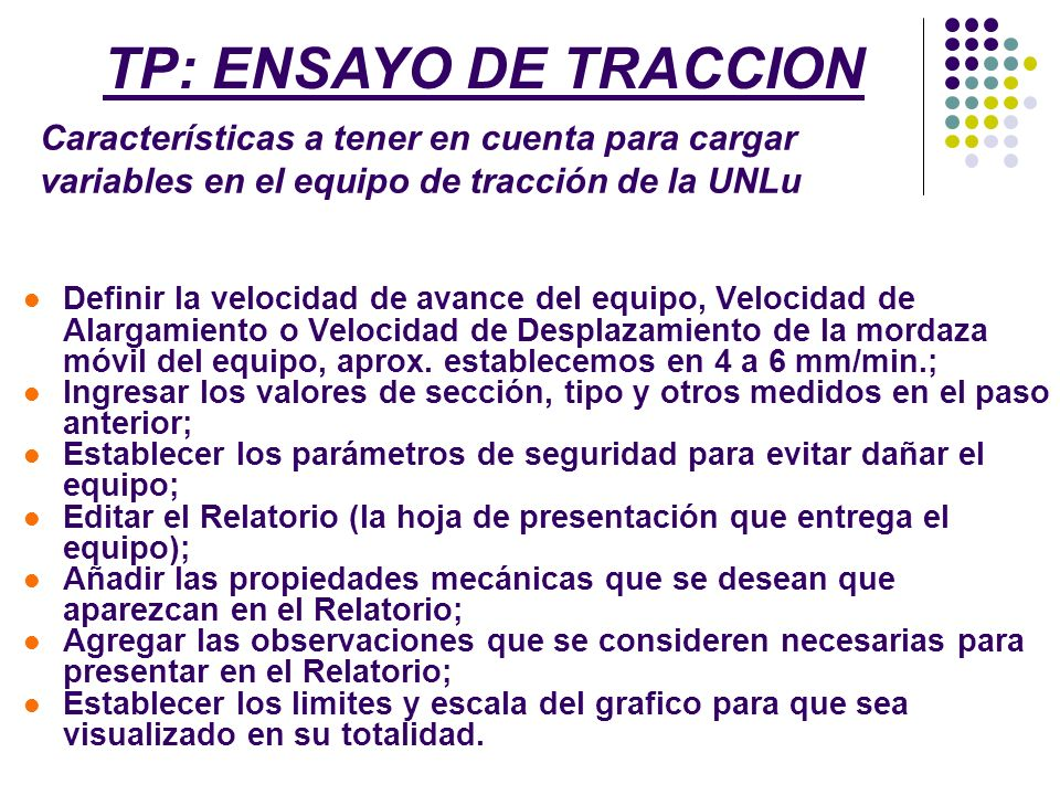 TP: ENSAYO DE TRACCION Características a tener en cuenta para cargar variables en el equipo de tracción de la UNLu.