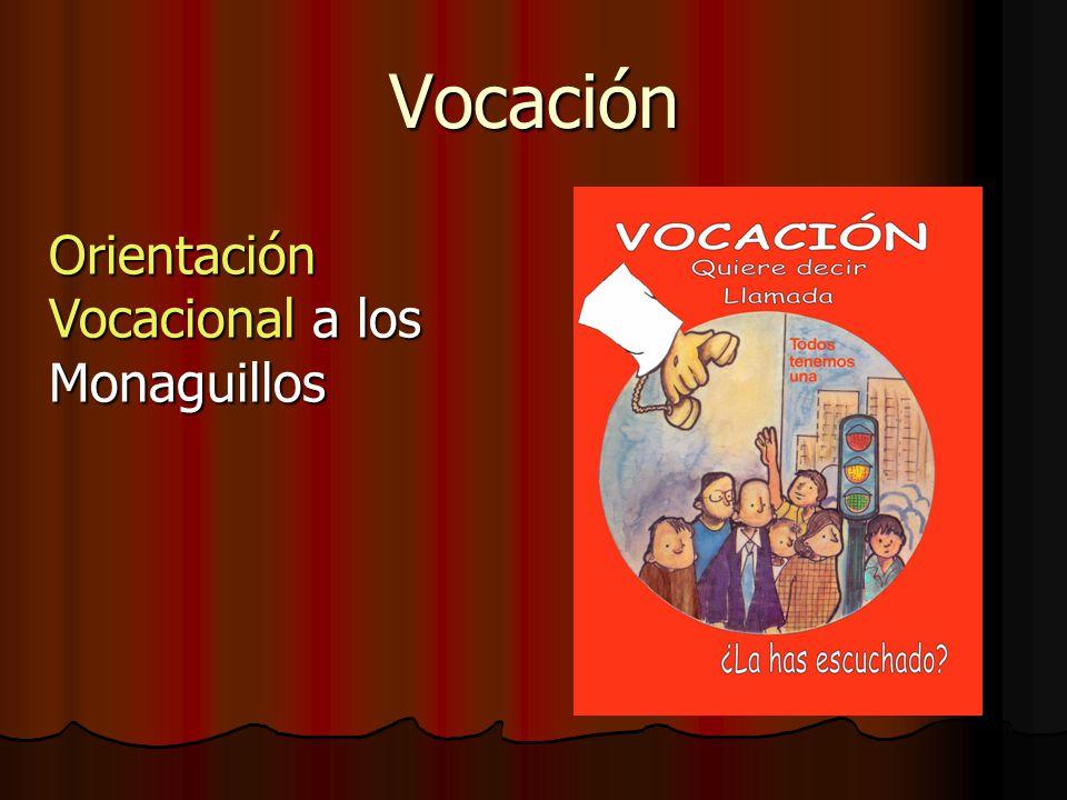 Vocación Orientación Vocacional a los Monaguillos