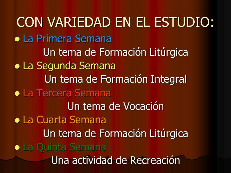 CON VARIEDAD EN EL ESTUDIO: