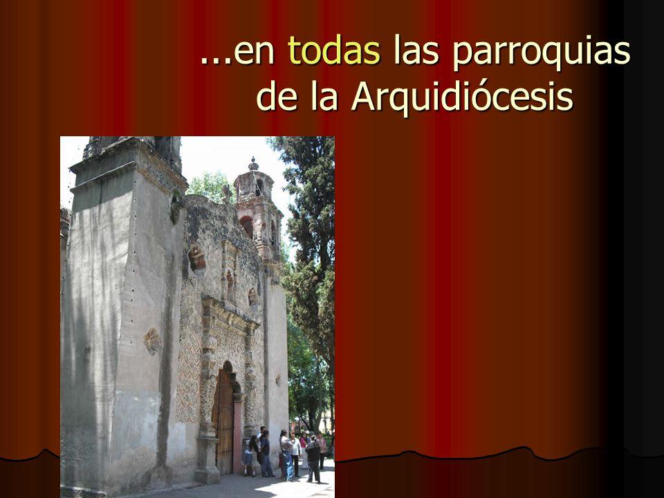 ...en todas las parroquias de la Arquidiócesis