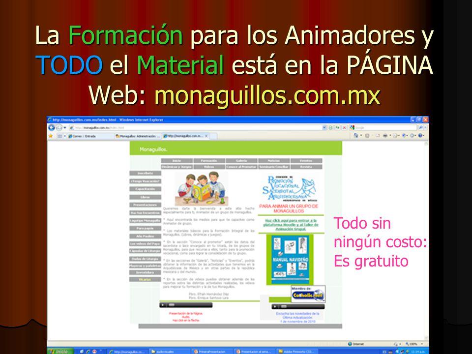 La Formación para los Animadores y TODO el Material está en la PÁGINA Web: monaguillos.com.mx