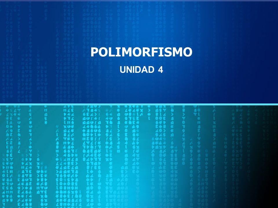 POLIMORFISMO UNIDAD 4