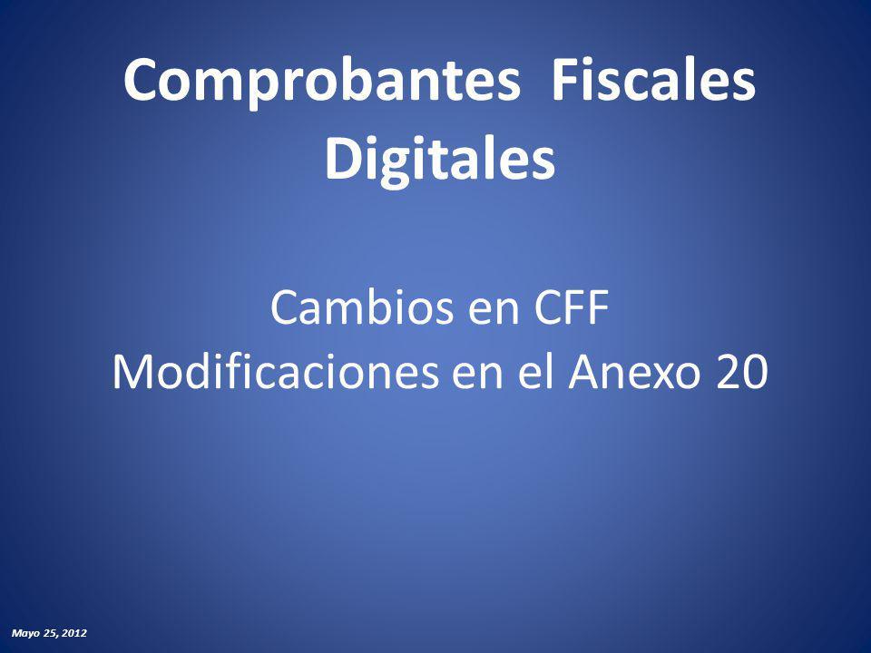 Comprobantes Fiscales Digitales Cambios en CFF Modificaciones en el Anexo 20