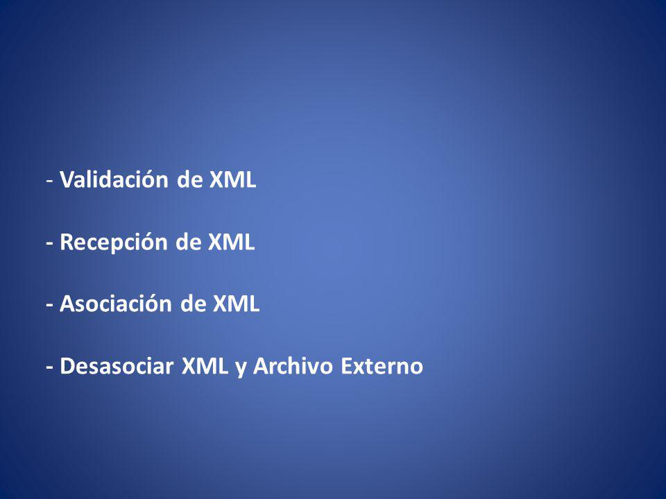 Validación de XML - Recepción de XML - Asociación de XML - Desasociar XML y Archivo Externo
