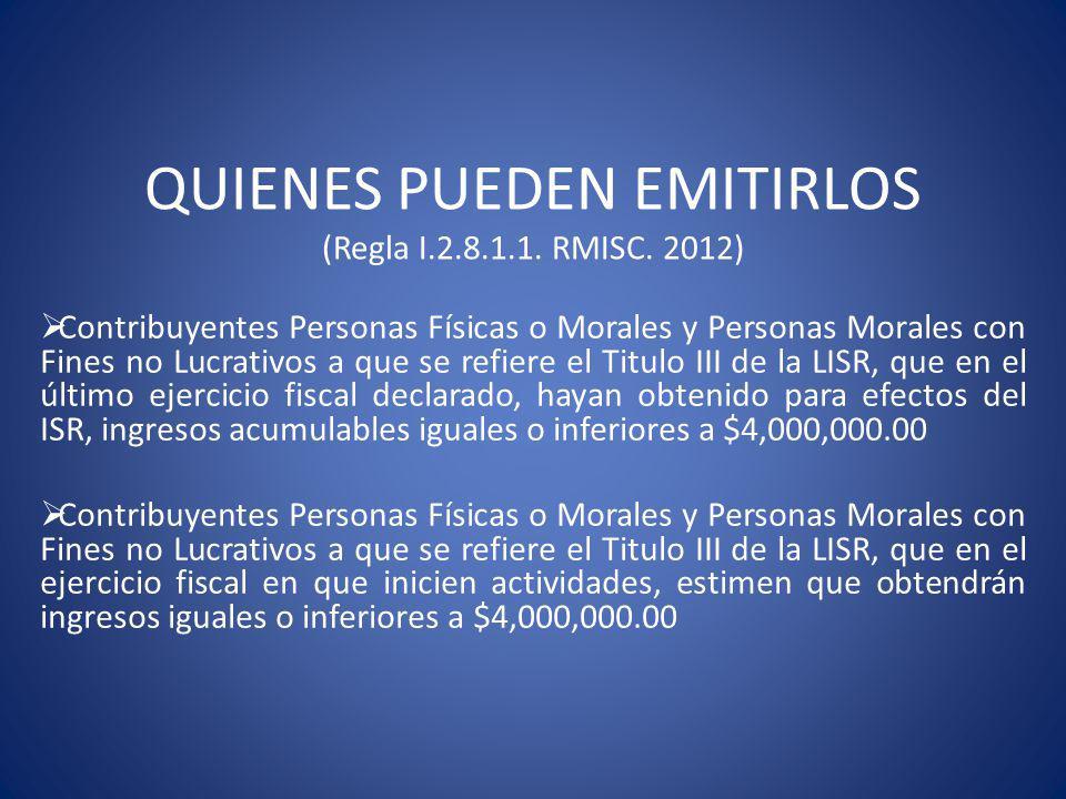 QUIENES PUEDEN EMITIRLOS (Regla I.2.8.1.1. RMISC. 2012)