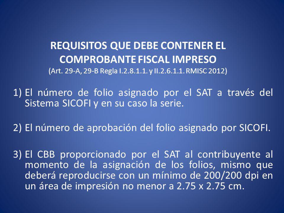 REQUISITOS QUE DEBE CONTENER EL COMPROBANTE FISCAL IMPRESO (Art