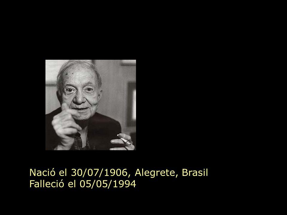 Nació el 30/07/1906, Alegrete, Brasil