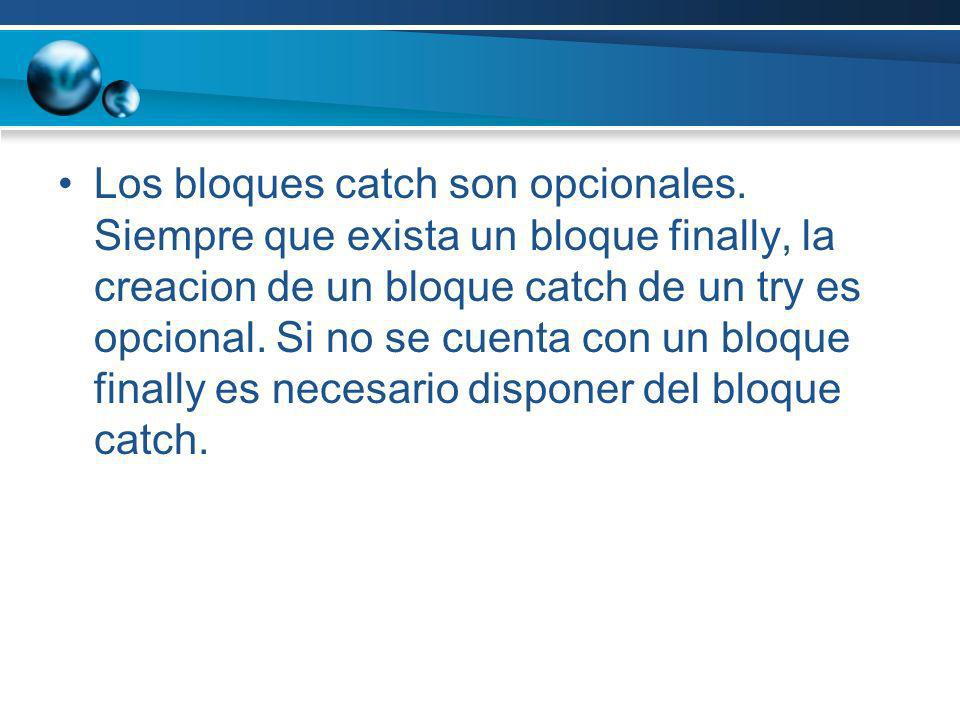 Los bloques catch son opcionales