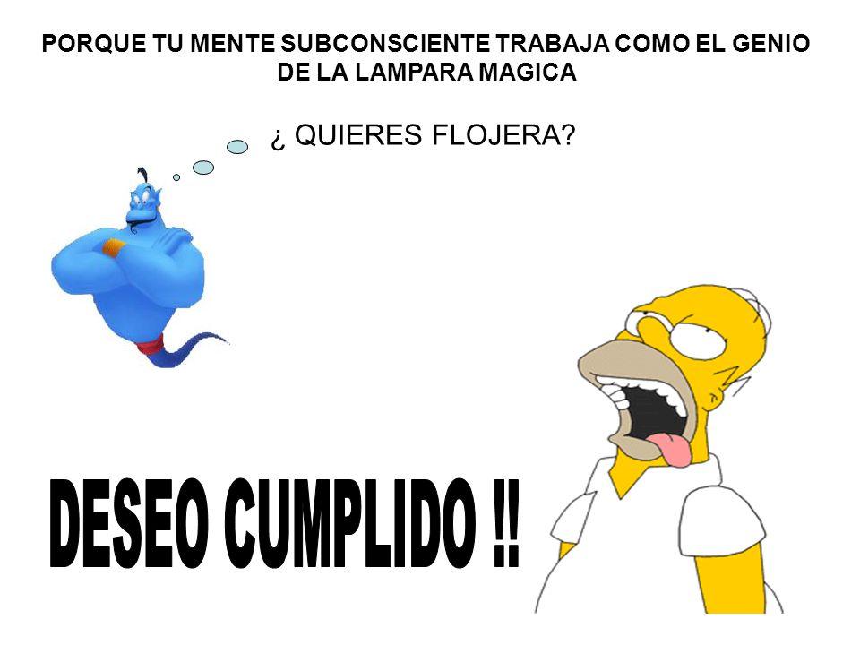 DESEO CUMPLIDO !! ¿ QUIERES FLOJERA