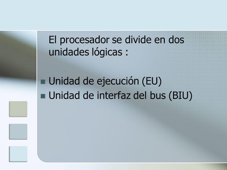 El procesador se divide en dos unidades lógicas :