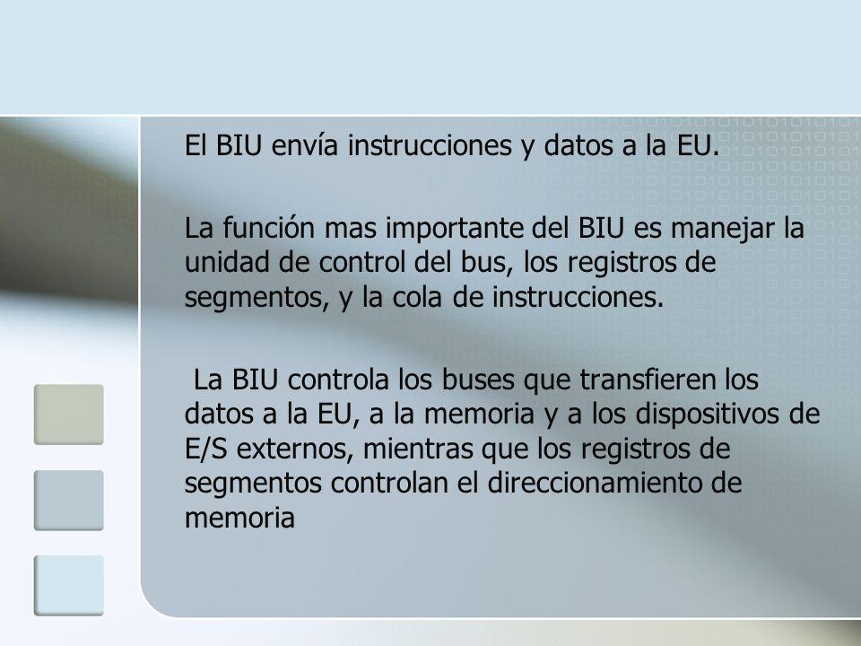 El BIU envía instrucciones y datos a la EU