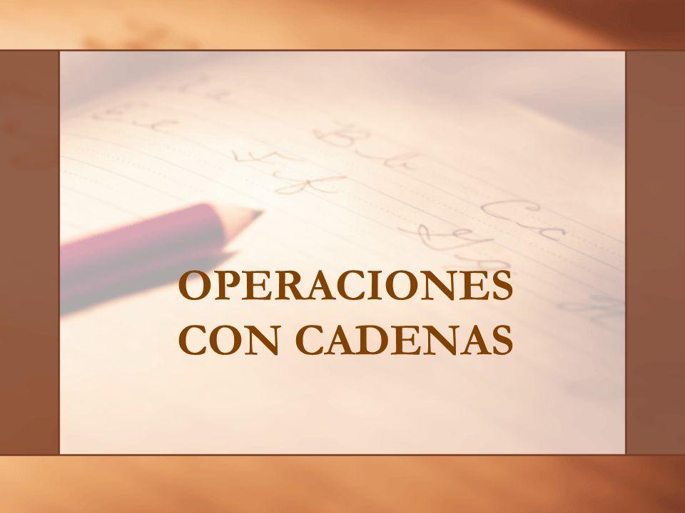OPERACIONES CON CADENAS