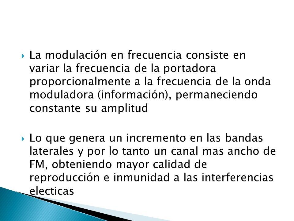 La modulación en frecuencia consiste en variar la frecuencia de la portadora proporcionalmente a la frecuencia de la onda moduladora (información), permaneciendo constante su amplitud