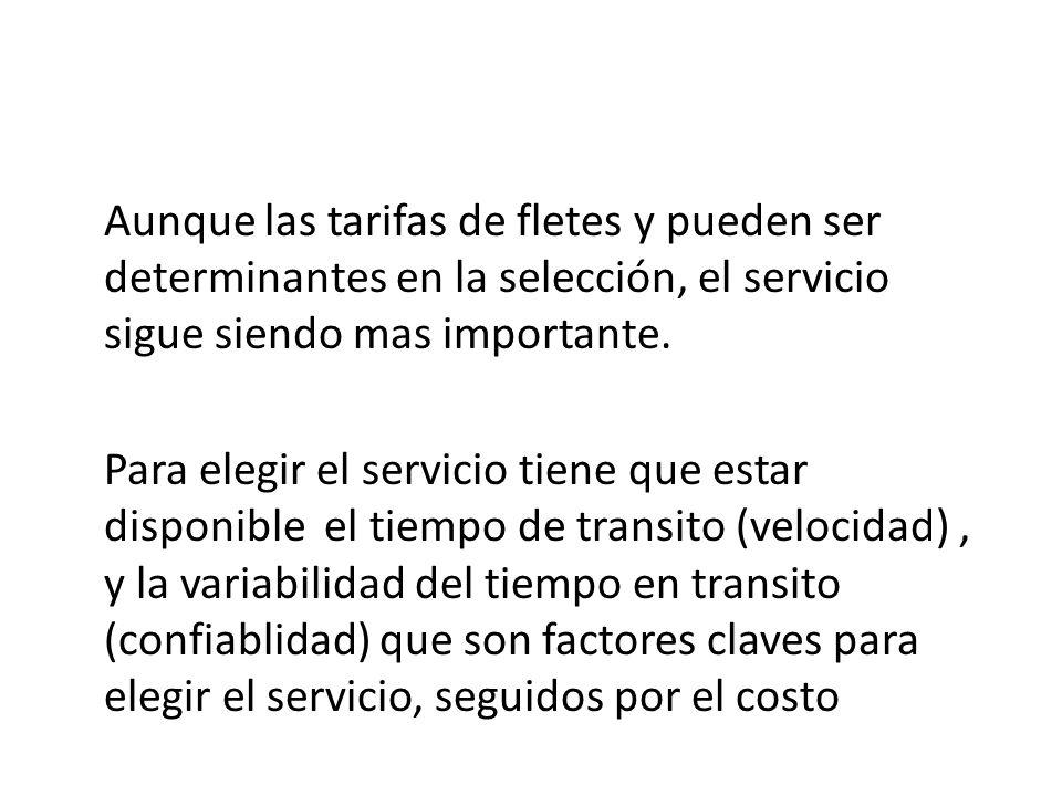 Aunque las tarifas de fletes y pueden ser determinantes en la selección, el servicio sigue siendo mas importante.
