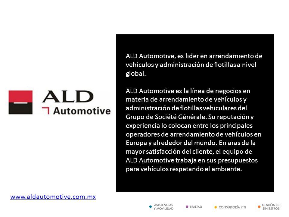 ALD Automotive, es lider en arrendamiento de vehículos y administración de flotillas a nivel global.