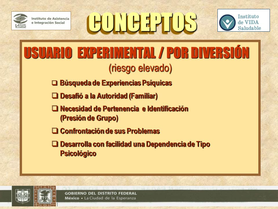 CONCEPTOS USUARIO EXPERIMENTAL / POR DIVERSIÓN (riesgo elevado)