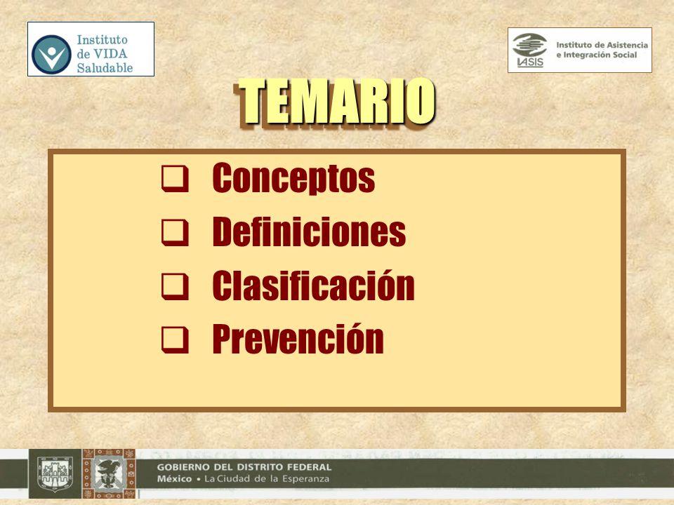 TEMARIO Conceptos Definiciones Clasificación Prevención