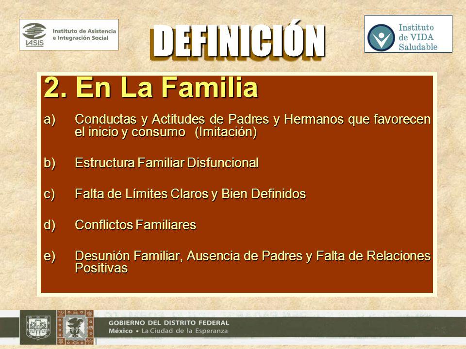 DEFINICIÓN 2. En La Familia