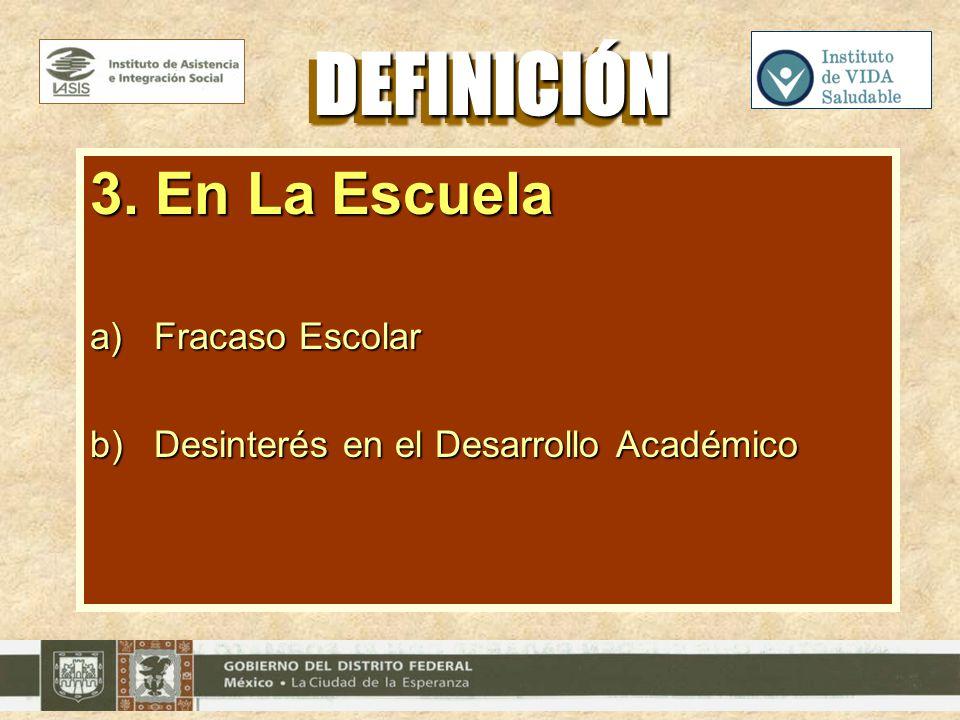 DEFINICIÓN 3. En La Escuela Fracaso Escolar