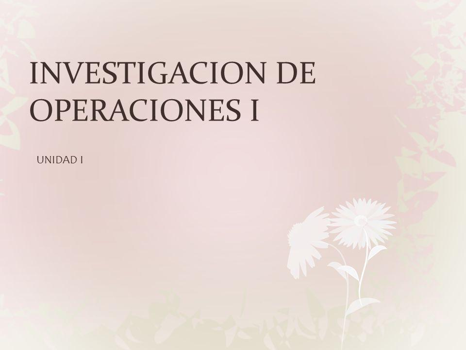 INVESTIGACION DE OPERACIONES I
