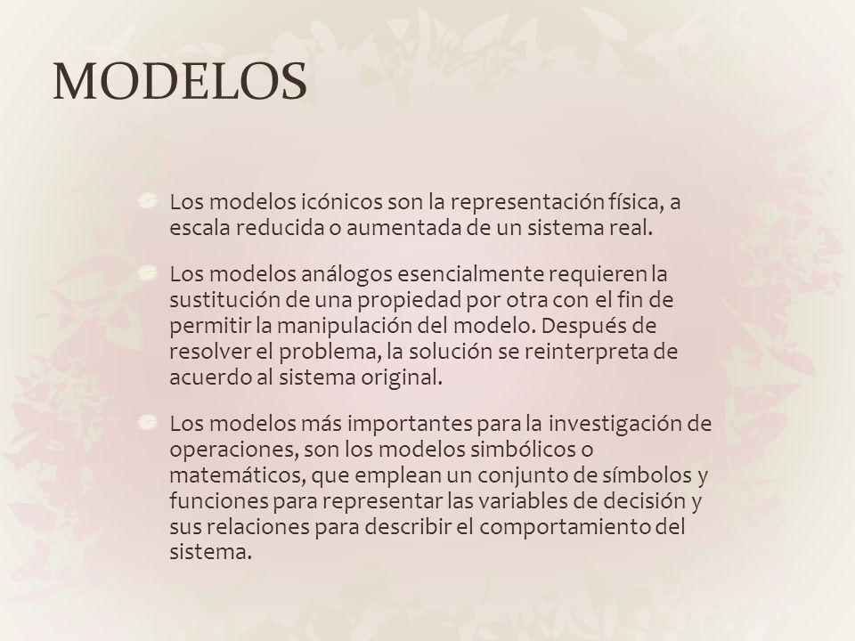 MODELOSLos modelos icónicos son la representación física, a escala reducida o aumentada de un sistema real.