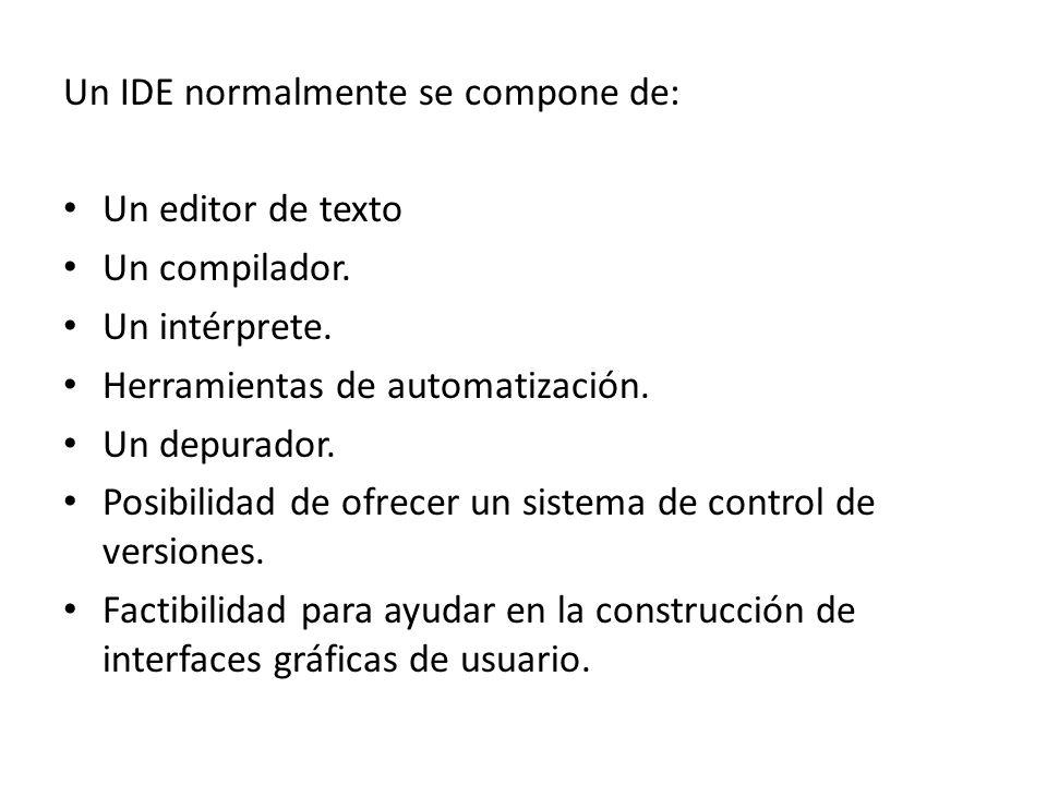 Un IDE normalmente se compone de:
