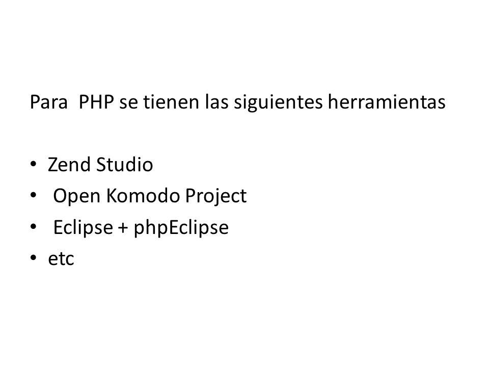 Para PHP se tienen las siguientes herramientas