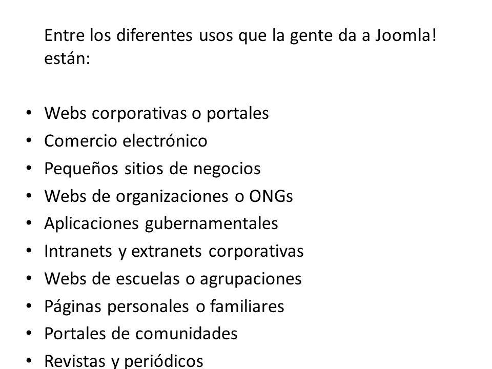 Entre los diferentes usos que la gente da a Joomla! están: