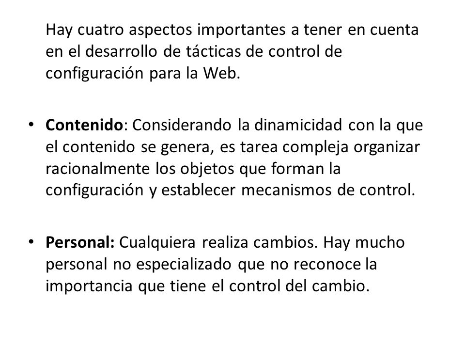 Hay cuatro aspectos importantes a tener en cuenta en el desarrollo de tácticas de control de configuración para la Web.