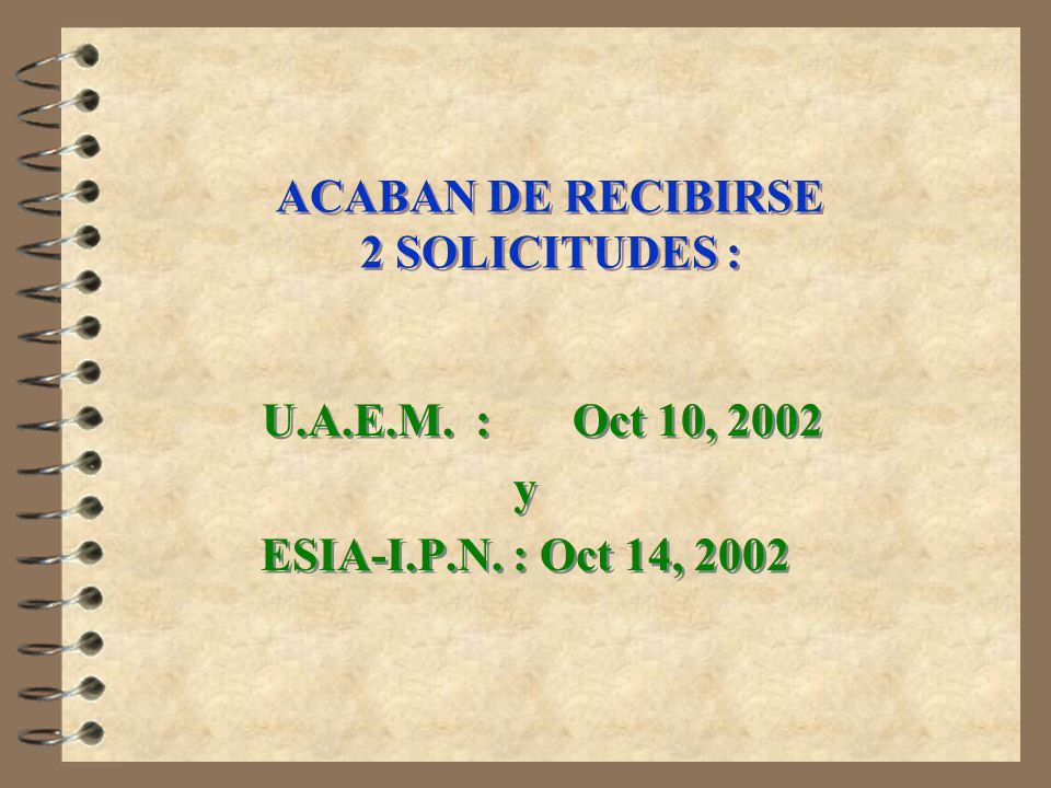 ACABAN DE RECIBIRSE 2 SOLICITUDES :