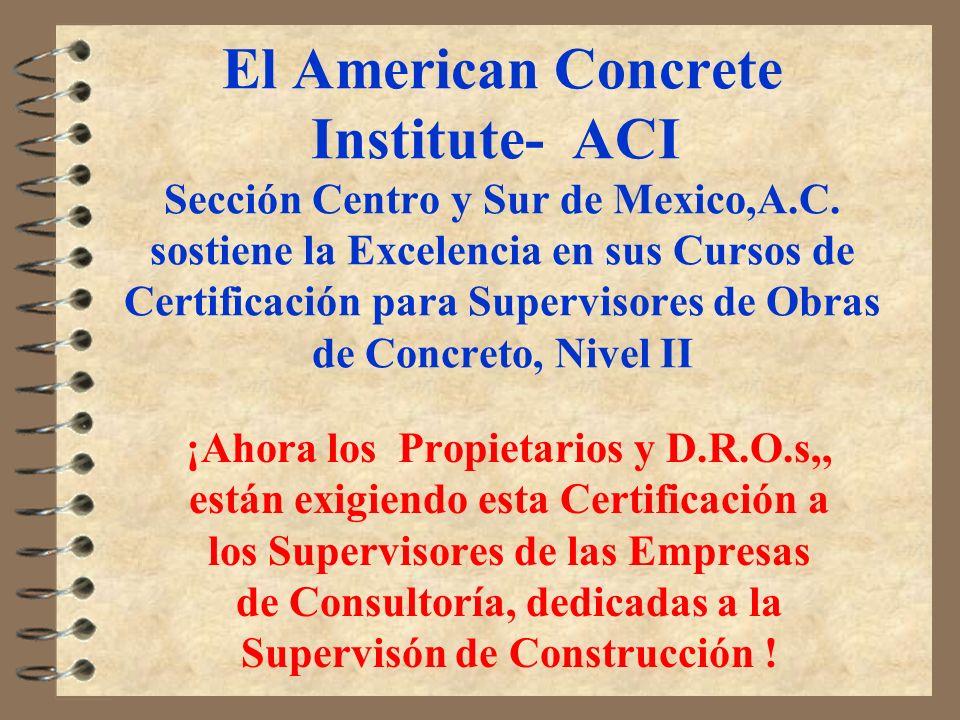 El American Concrete Institute- ACI. Sección Centro y Sur de Mexico,A