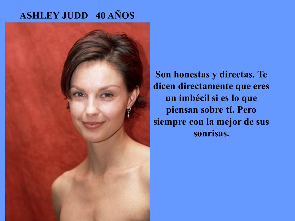 ASHLEY JUDD 40 AÑOS