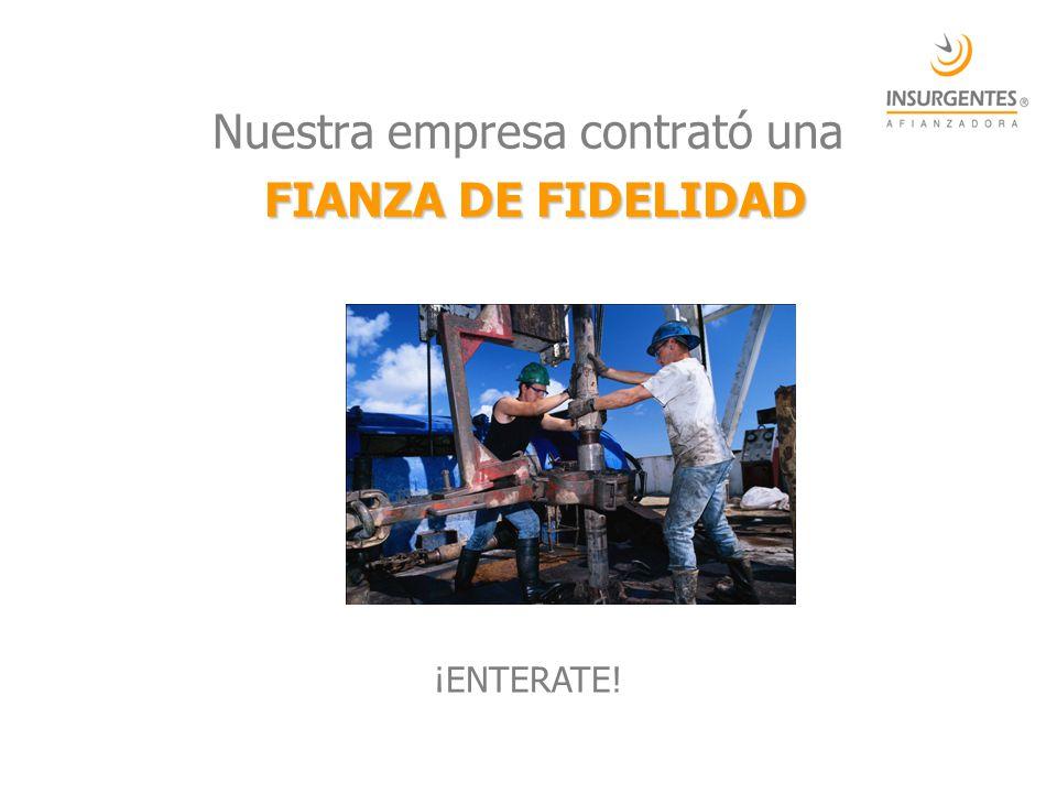 Nuestra empresa contrató una FIANZA DE FIDELIDAD
