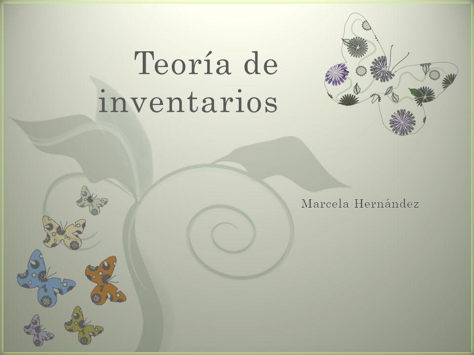 Teoría de inventarios Marcela Hernández