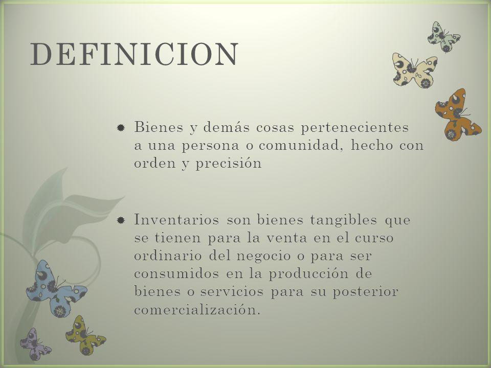 DEFINICION Bienes y demás cosas pertenecientes a una persona o comunidad, hecho con orden y precisión.