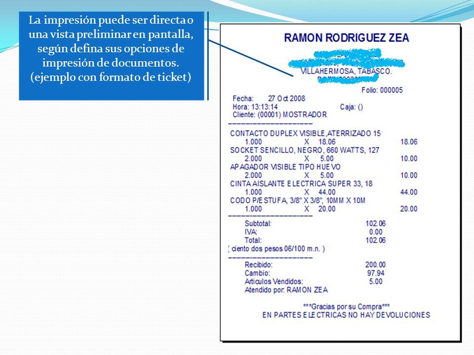La impresión puede ser directa o una vista preliminar en pantalla, según defina sus opciones de impresión de documentos.