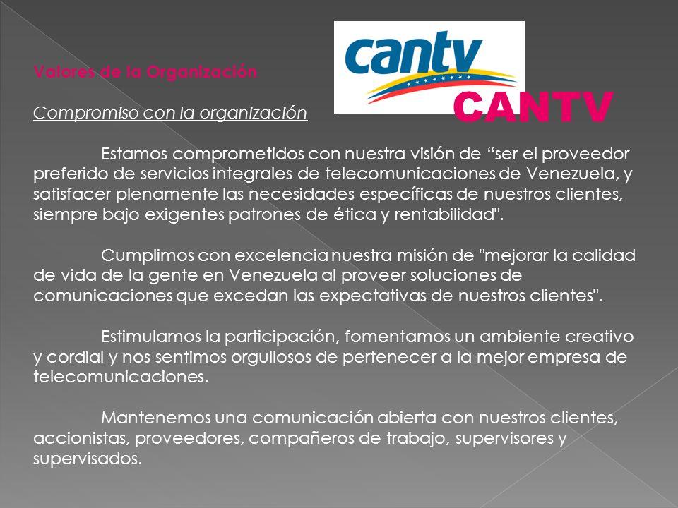 CANTV Valores de la Organización Compromiso con la organización