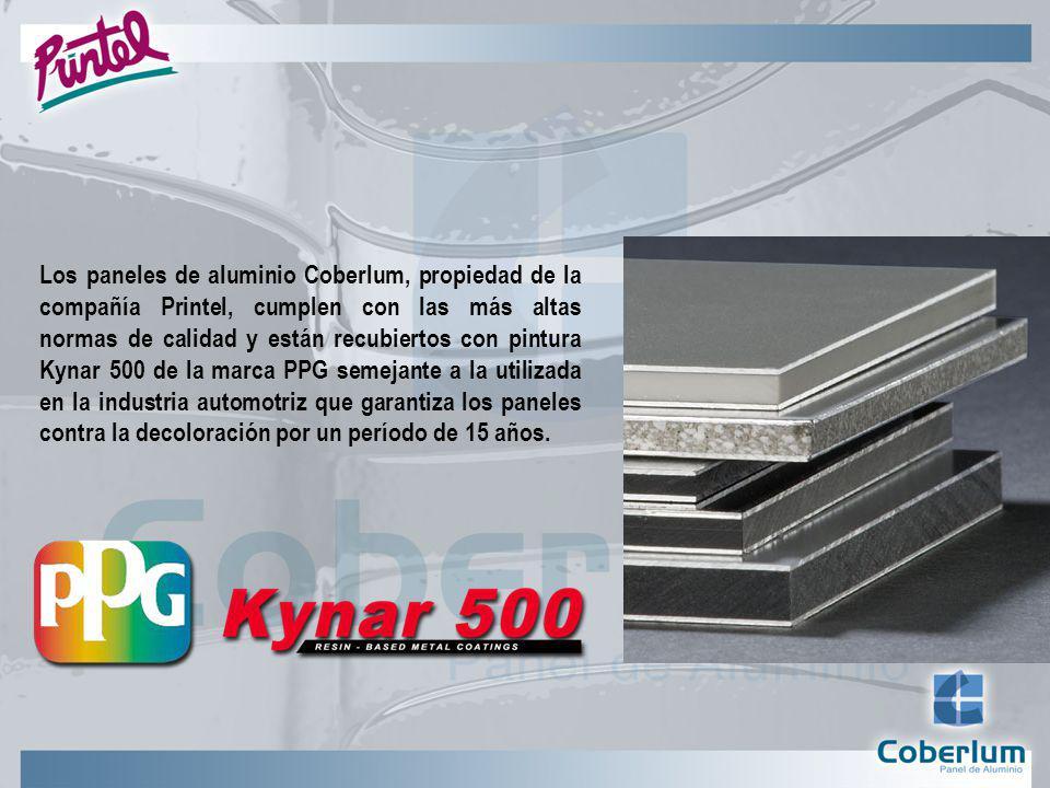 Los paneles de aluminio Coberlum, propiedad de la compañía Printel, cumplen con las más altas normas de calidad y están recubiertos con pintura Kynar 500 de la marca PPG semejante a la utilizada en la industria automotriz que garantiza los paneles contra la decoloración por un período de 15 años.