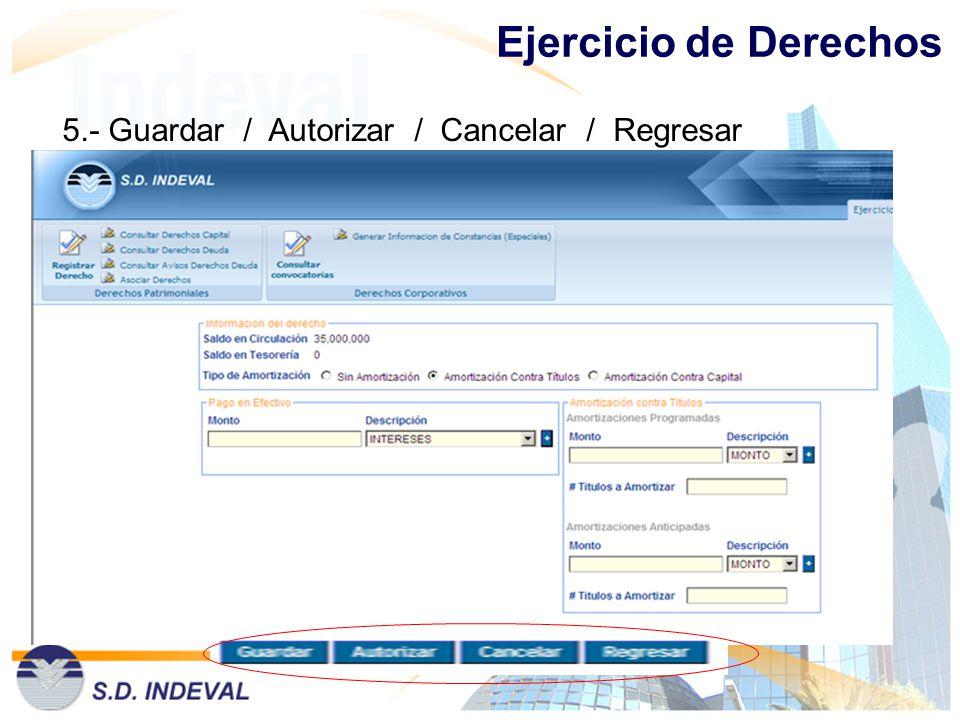 Ejercicio de Derechos 5.- Guardar / Autorizar / Cancelar / Regresar