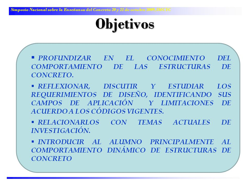 Simposio Nacional sobre la Enseñanza del Concreto 20 y 21 de octubre 2009, IMCYC