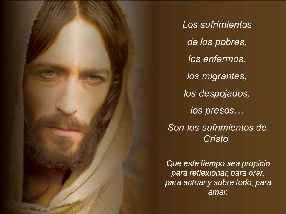 Son los sufrimientos de Cristo.
