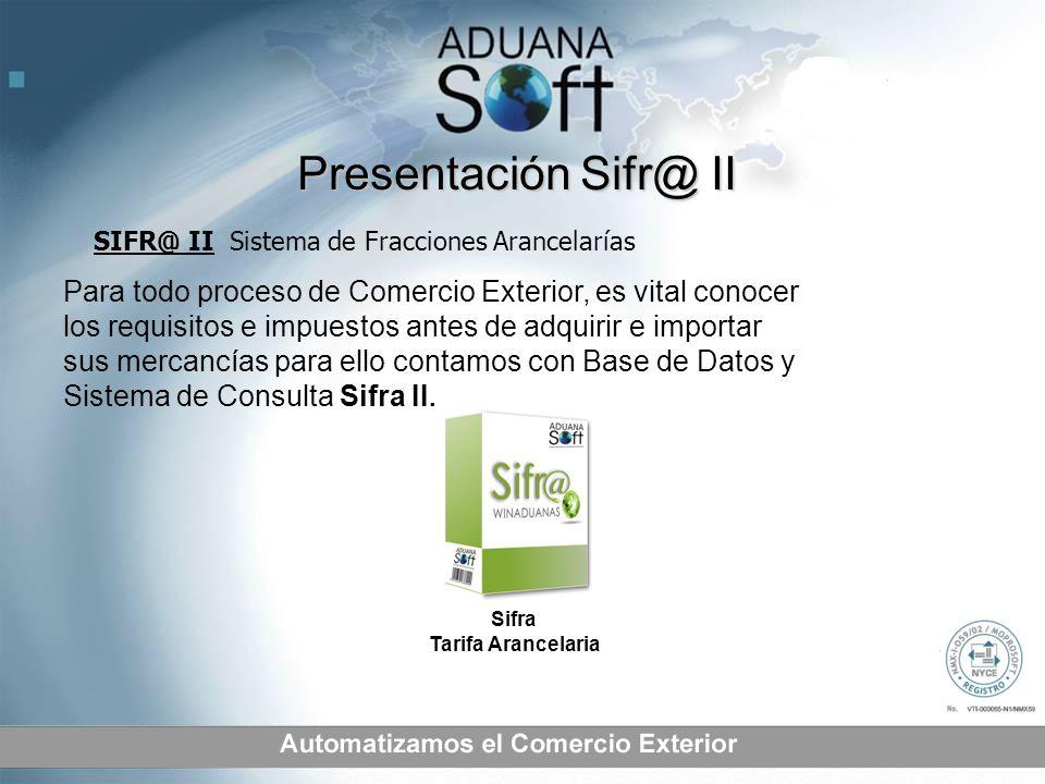 Presentación Sifr@ II SIFR@ II Sistema de Fracciones Arancelarías.