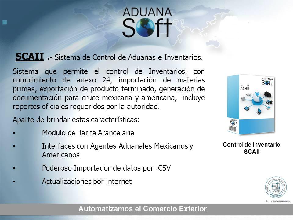 SCAII .- Sistema de Control de Aduanas e Inventarios.